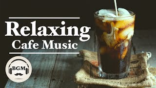 RELAXING CAFE MUSIC - JAZZ & BOSSA NOVA MUSIC - MUSIC FOR WORK, STUDY