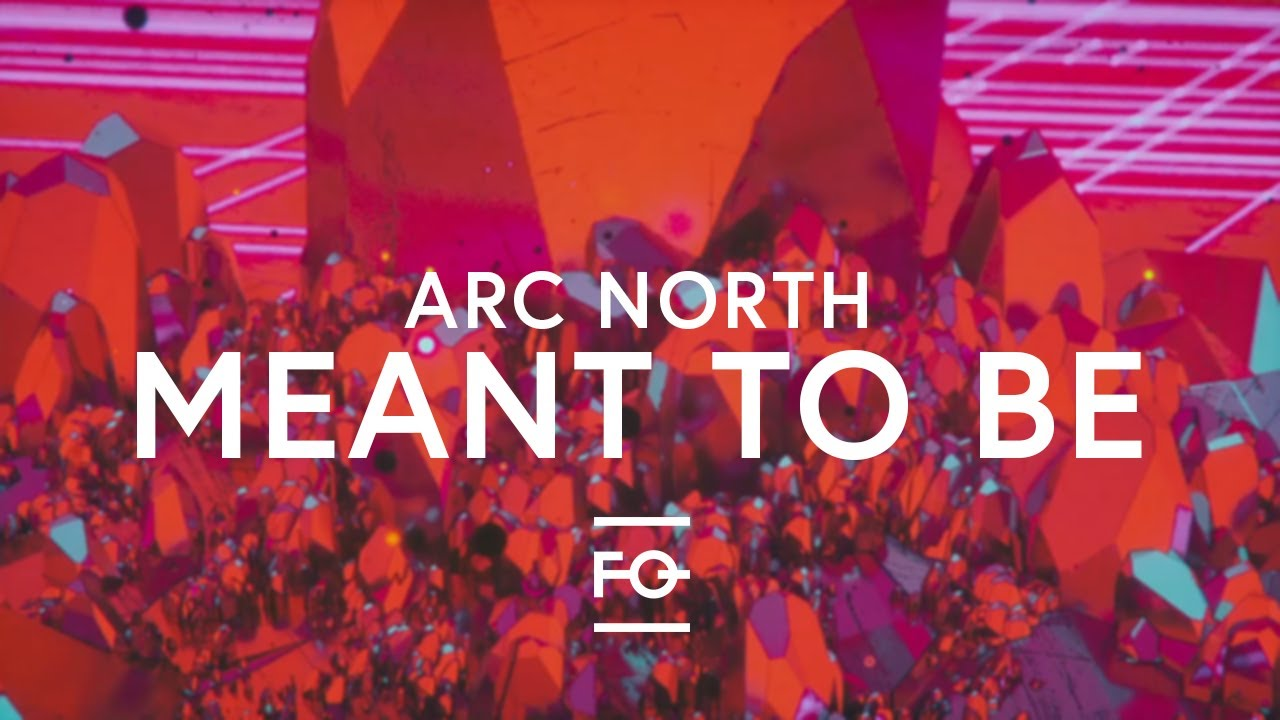 Arc North - Meant To Be (feat  Krista Marina) [Lyric Video]