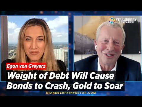 Fed Has Lost Control; Weight of Debt Will Cause Bonds to Crash, Gold to Soar | Egon von Greyerz