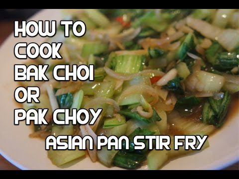 How to cook Pak Choi or Bak Choy recipe Chinese Cabbage stir fry