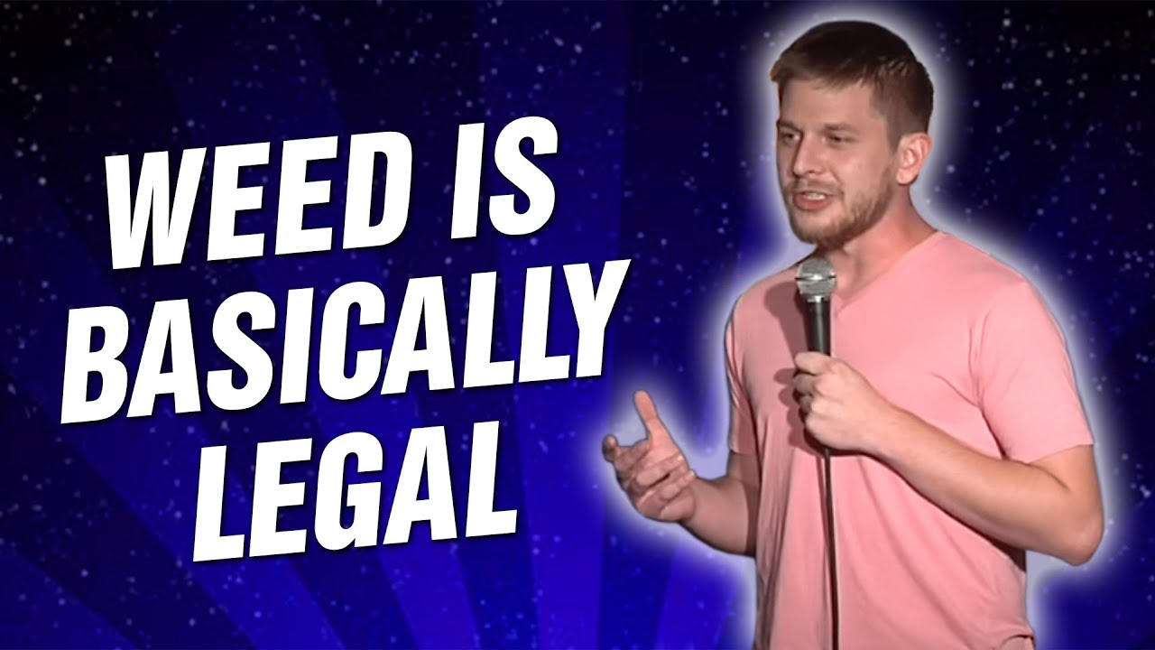 Weed Is Basically Legal (Stand Up Comedy)