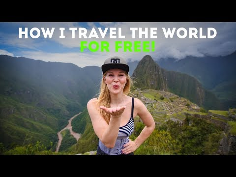 TRAVEL THE WORLD FOR FREE! | Tips & Ideas