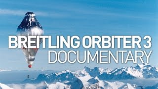 Breitling Orbiter 3: GOSH Documentary
