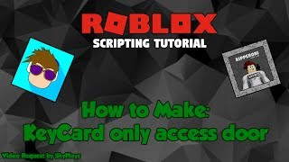 ROBLOX: How to create a Key Card only Access Door