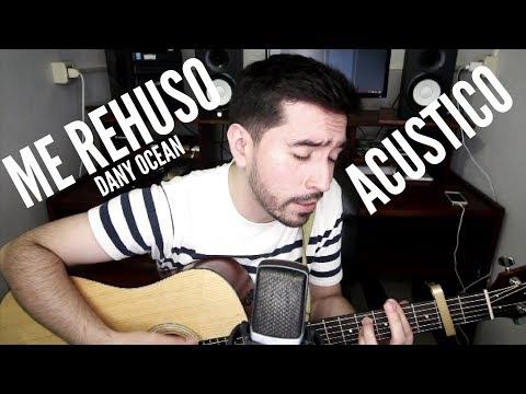 Me Rehúso (Dany Ocean) - Acustico (Guitarra)