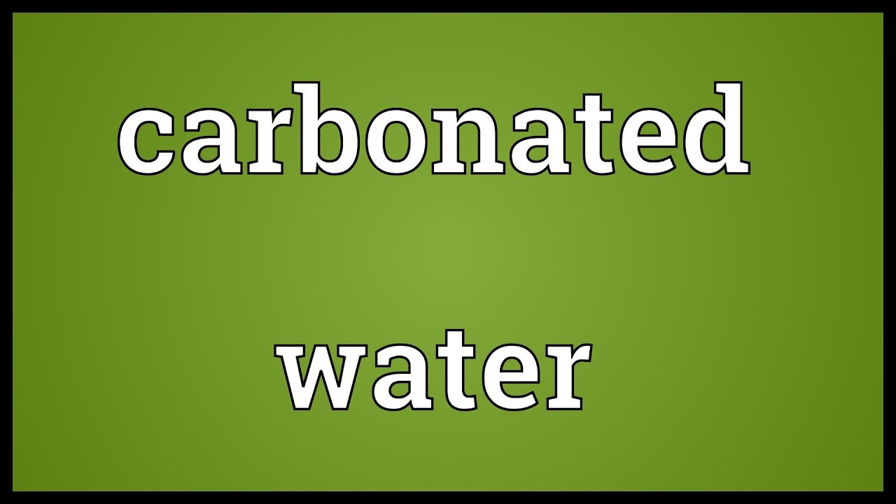 Carbonated water Meaning - YouTube
