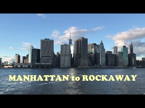 Manhattan to Rockaway (NYC Ferry)