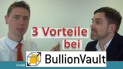 BullionVault: 3 (entscheidene) Vorteile // Deutsch