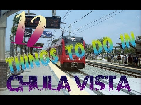 Top 12 Things To Do In Chula Vista, California