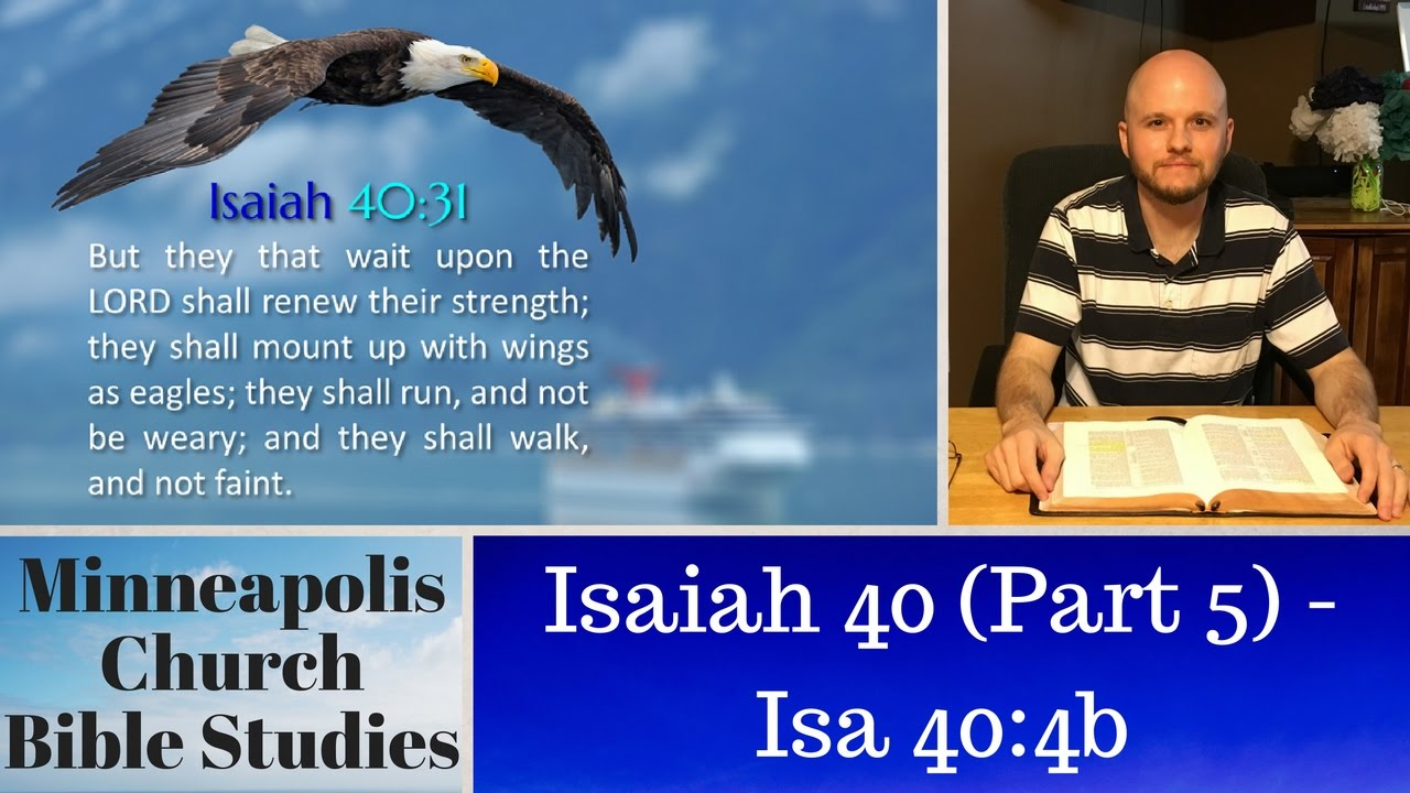 Isaiah 40 (Part 5) - Isa 40:4b - Crooked Made Straight and Rough Places  Plain (Sermon)