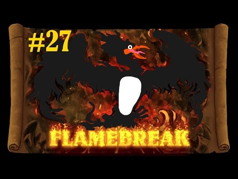 Flamebreak | Ep. 27 | A New Proctus