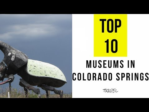 TOP 13. Best Galleries and Museums in Colorado Springs