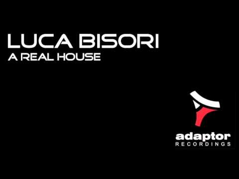 Luca Bisori_A Real House (from Sweet House Flava #1)