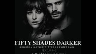 Fifty Shades Darker The Scientist - Cold Play OST