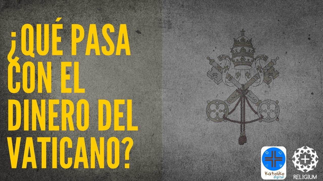 Resultado de imagen de El dinero del Vaticano