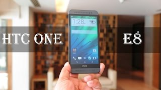 HTC One E8 Review: Exclusive In-depth Hands-on
