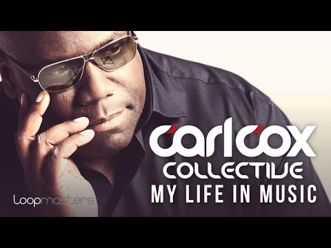 Carl Cox Collective - My Life In Music - OUT NOW