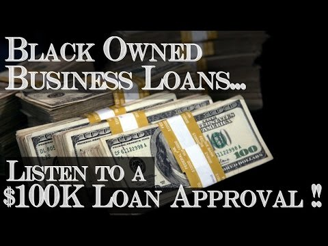 $100K Loan Approval For A Black Owned Business