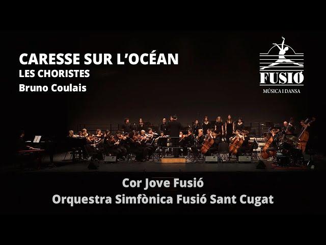 Caresse sur l'océan [Les Choristes] (Bruno Coulais) - Cor Jove Fusió i Orquestra Fusió Sant Cugat