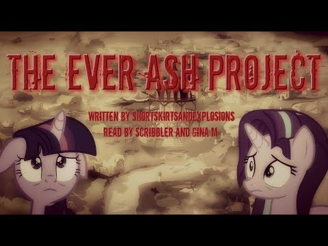 Pony Tales [MLP Fanfic Reading] The Ever Ash Project (grimdark)