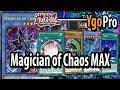 Magician of Chaos MAX (YgoPro) - DARK MAGICIAN ritual!!