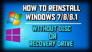How to Reinstall Windows 7/8/8.1 WITHOUT Recovery Disc/Drive