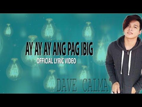AY AY AY ANG PAG IBIG - Dave Calma ( Lyrics )