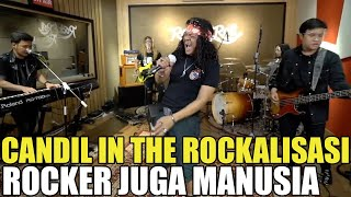 CANDIL IN THE ROCKALISASI - ROCKER JUGA MANUSIA