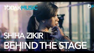 Shiha Zikir | Bigstage | Behind The Stage | Todak Music