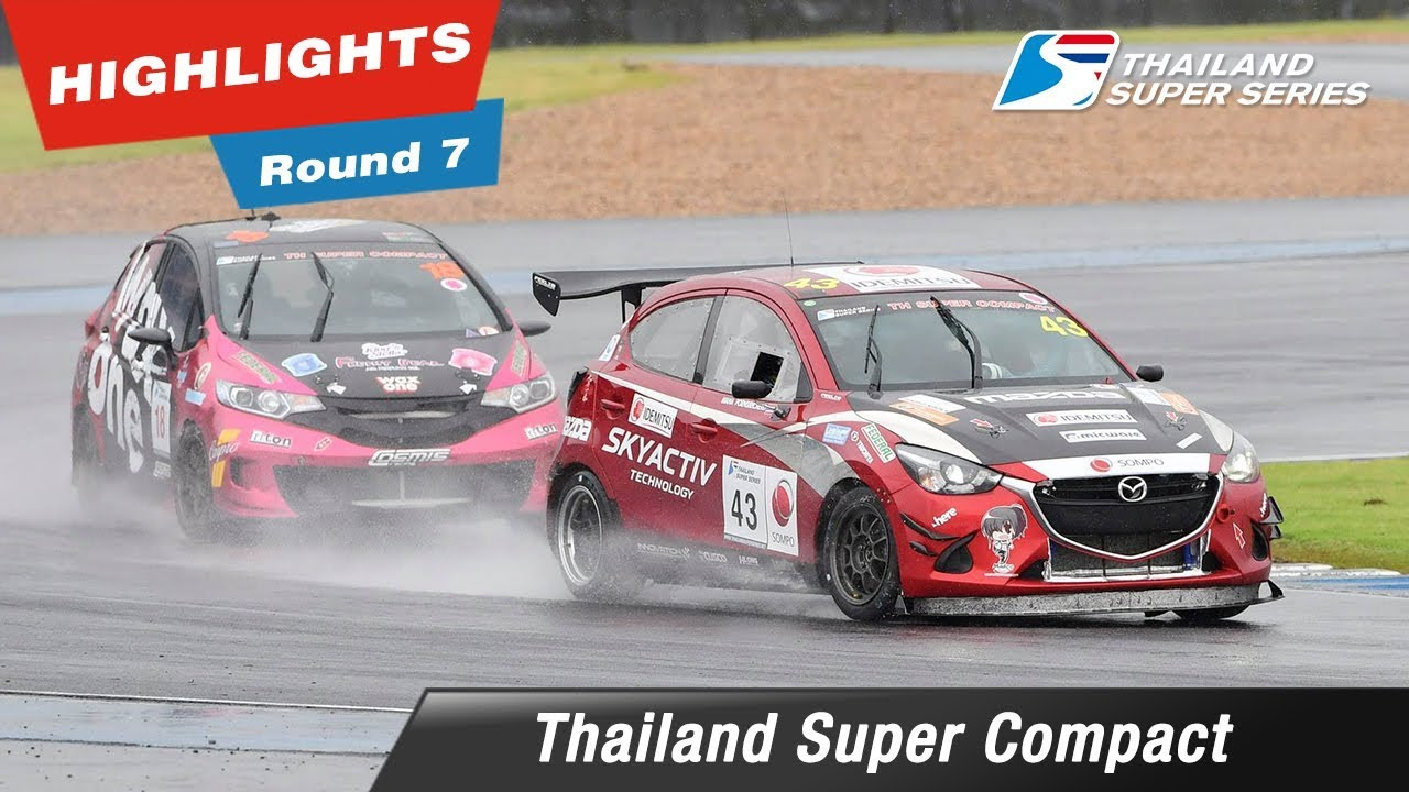 Highlights Thailand Super Compact : Round 7 @Chang International Circuit