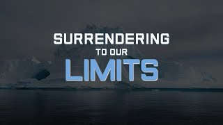 Surrendering to Our Limits - Week 05 of Emotionally Healthy Spirituality