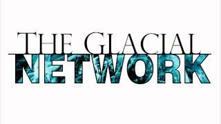 The Glacial Network - Hope & Despair (Dubstep)