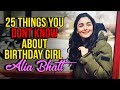 Happy Birthday Alia Bhatt | 25 Lesser Known Facts Of ALIA BHATT | Birthday Special