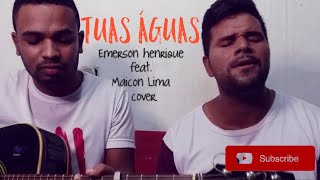 Tuas Águas | Emerson henrique feat.Maicon lima (COVER Júlia Vitória feat. Gabriela Rocha)Entreamigos