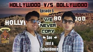 #HollyShit || Episode 6  || Bollywood never copies Hollywood