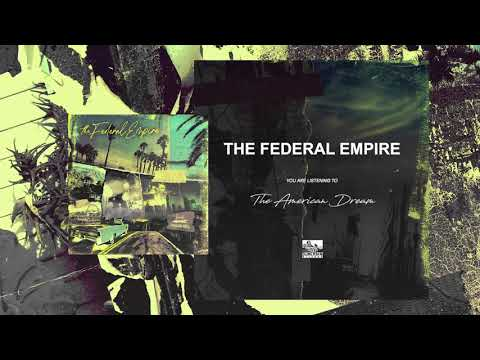 THE FEDERAL EMPIRE - The American Dream