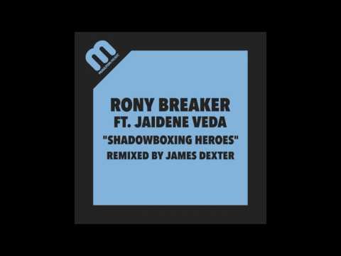 Rony Breaker ft. Jaidene Veda - Shadowboxing Heroes (Original)