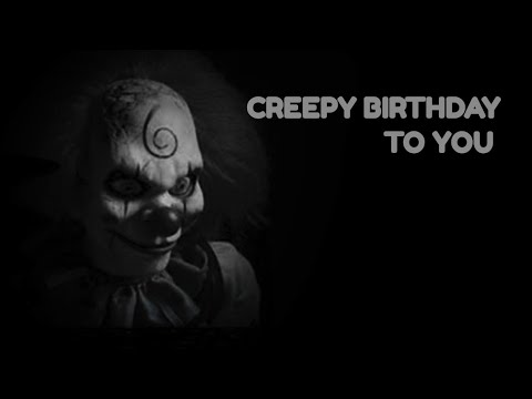 CREEPY BIRTHDAY TO YOU | Happy Birthday Horror Version