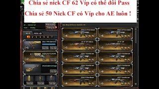 Share nick CF 60 Víp | Cho 50 nick CF có Víp miễn Phí