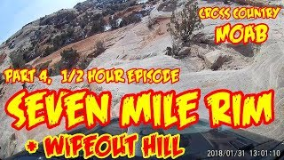 Part 4, Moab, Seven Mile Rim, Wipeout hill Utah. ½ hour special JKU XCountry 2018