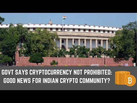 Cryptocurrency Not Prohibited in India: Ministry of Finance in Rajya Sabha
