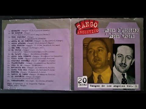 Ángel D'Agostino - Ángel Vargas - Tangos de los Ángeles - Volumen 1