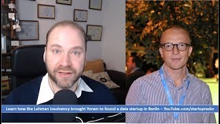 Learn how the Lehman insolvency brought Yoram to found a data startup in Berlin