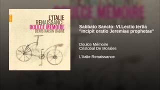 "Sabbato Sancto: VI.Lectio tertia ""Incipit oratio Jeremiae prophetae"""