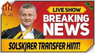 SOLSKJAER Drops Man Utd Transfer Hint! Man Utd News Now