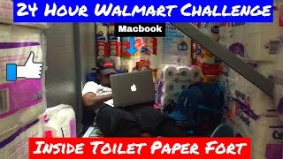 THE ULTIMATE 24 HOUR WALMART CHALLENGE ( TOILET PAPER FORT )!!!!