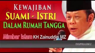 Download lagu Ceramah KH Zainuddin MZ Inilah Kewajiban Suami Istri dalam berkeluarga MP3