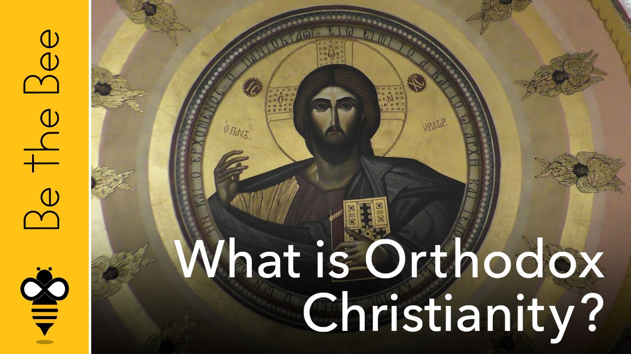 Be the Bee #61 | What is Orthodox Christianity?