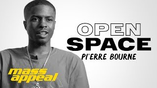 Open Space: Pi'erre Bourne   Mass Appeal