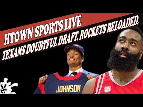 Texans Doubtful in Draft? Rockets Reloaded?